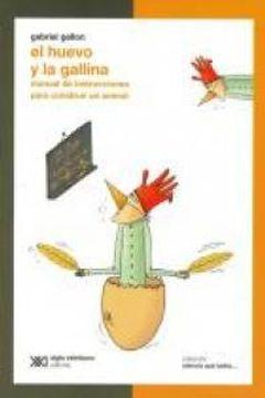 portada El huevo y la gallina: Manual de instrucciones para construir un animal (Ciencia que ladra)