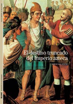 portada El Destino Truncado del Imperio Azteca