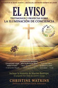 portada El Aviso: Testimonios y Profecías Sobre la Iluminación de Conciencia: Testimonios y Profecías Sobre la Illuminación de Consciencia