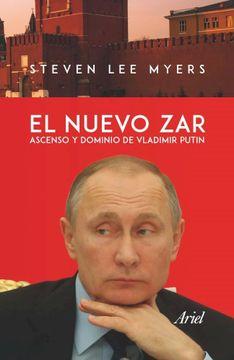 portada El Nuevo Zar. Ascenso y Dominio de Vladimir Putin