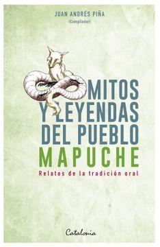 portada Mitos y Leyendas del Pueblo Mapuche. Relatos de la Tradición Oral
