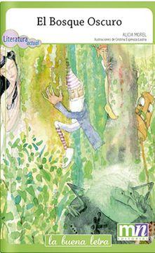 Libro El Bosque Oscuro Alicia Morel Isbn 9789561811041 Comprar En Buscalibre