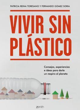 portada Vivir sin Plástico: Consejos, Experiencias e Ideas Para Darle un Respiro al Planeta (Zenith Green)
