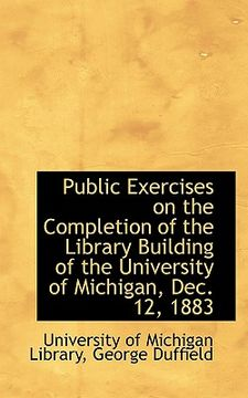 portada public exercises on the completion of the library building of the university of michigan, dec. 12, 1