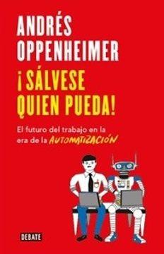 portada Salvese Quien Pueda! El Futuro del Trabajo en la era de la Automatiza