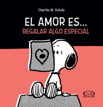 portada Snoopy el Amor Es…Regalar Algo Especial (Tapa Nueva)