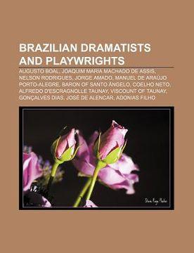 portada brazilian dramatists and playwrights: augusto boal, joaquim maria machado de assis, nelson rodrigues, jorge amado