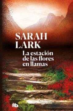 portada La Estacion de las Flores en Llamas (Trilogia del Fuego 1)