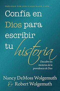 portada Confía en Dios Para Escribir tu Historia: Descubre los Misterios de la Providencia de Dios