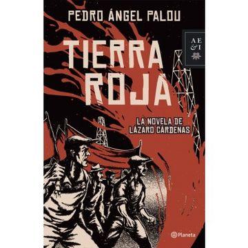portada Tierra Roja: La Novela de Lazaro Cardenas
