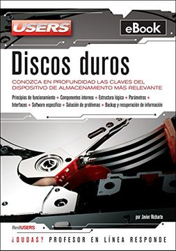 portada Discos duros: Conozca en profundidad las claves del dispositivo de almacenamiento más relevante (Spanish Edition)