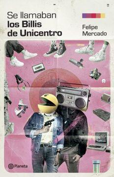 """portada Se llamaban """"los Billis"""" de Unicentro"""