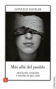 portada Mmás Allá del Pueblo: Imágenes, Indicios y Políticas del Cine