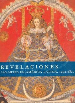 portada Revelaciones. Las Artes en América Latina, 1492-1820