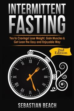 portada Intermittent Fasting: Yes To Cravings! Lose Weight, Gain Muscles & Get Lean the Easy and Enjoyable Way