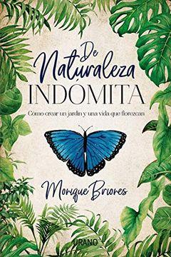 Libro De Naturaleza Indómita Monique Briones Palacio Isbn 9788416720668 Comprar En Buscalibre
