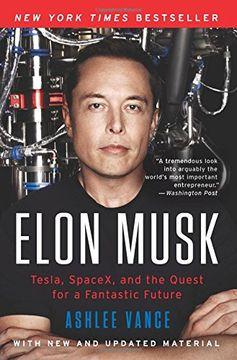 portada Elon Musk: Tesla, Spacex, and the Quest for a Fantastic Future (libro en Inglés)