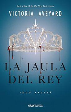 portada La Jaula del Rey: Todo Arderá