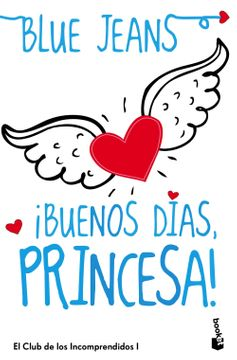 portada Buenos Dias, Princesa! (Club de los Incomprendidos #1) (b)
