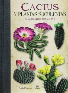 portada Cactus y Plantas Suculentas: Todas las Especies de la a a la z