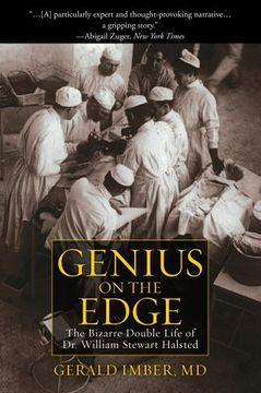 portada Genius on the Edge: The Bizarre Double Life of dr. William Stewart Halsted (libro en inglés)