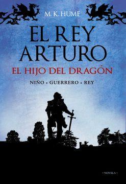Libro El rey Arturo: El Hijo del Dragón (Alianza Literaria