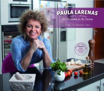 portada Paula Larenas. Mi Historia en la Cocina (Entradas, Platos Principales,