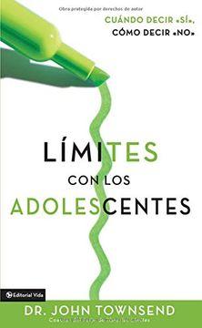 portada Límites con los Adolescentes: Cuando Decir 'sí', Cómo Decir 'no': How to say Yes, how to say no