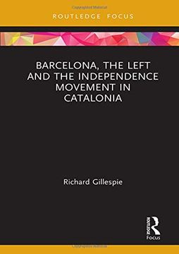 portada Barcelona, the Left and the Independence Movement in Catalonia (Europa Country Perspectives) (libro en Inglés)