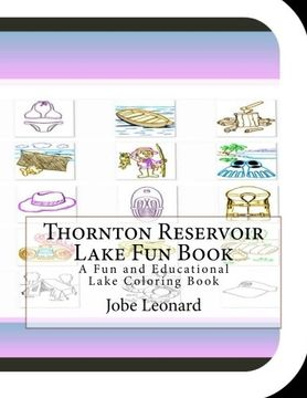portada Thornton Reservoir Lake Fun Book: A Fun and Educational Lake Coloring Book