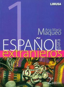Libro Español Para Extranjeros 1, Ana María Maqueo, ISBN