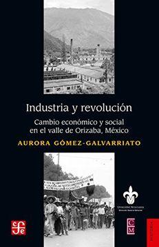 portada Industria y Revolución. Cambio Económico y Social en el Valle de Orizaba, México