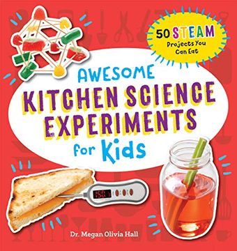 portada Awesome Kitchen Science Experiments for Kids: 50 Steam Projects you can Eat! (libro en Inglés)