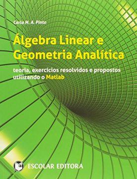 portada algebra Linear e Geometria Analitica: Teoria, Exercicios Resolvidos e Propostos Utilizando o Matlab