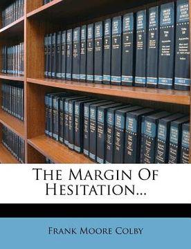 portada the margin of hesitation...