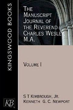 portada The Manuscript Journal of the Reverend Charles Wesley, M. A.  Volume 1 (Kingswood) (libro en Inglés)