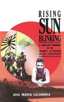 portada rising sun blinking,a young boy´s memoirs of the japanese occupation of the philippines