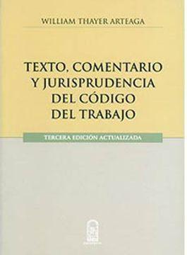 portada Texto, Comentario y Jurisprudencia del Codigo de Trabajo - 4ª Edicion Actualizada