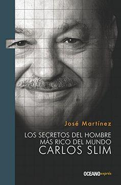portada Los Secretos del Hombre más Rico del Mundo: Carlos Slim
