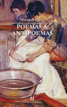 Libro Poemas Y Antipoemas Nicanor Parra Isbn 9789561119826 Comprar En Buscalibre