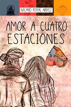 portada Amor a Cuatro Estaciones. El Diario de una Ilusión (14ª Ed. )