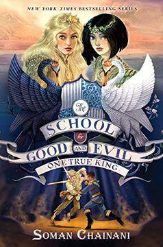 portada The School for Good and Evil #6: One True King (libro en Inglés)