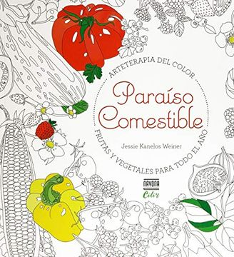 portada Paraiso Comestible Arteterapia del Color Frutas y Vegetales Para Todo el año