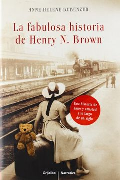 portada La Fabulosa Historia De Henry N.Brown (NARRATIVA GRIJALBO)