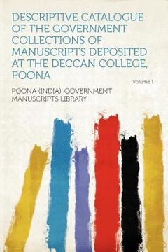 portada descriptive catalogue of the government collections of manuscripts deposited at the deccan college, poona volume 1
