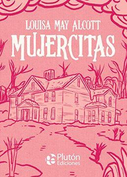 Libro Mujercitas Louisa May Alcott Isbn 9788417928797 Comprar En Buscalibre