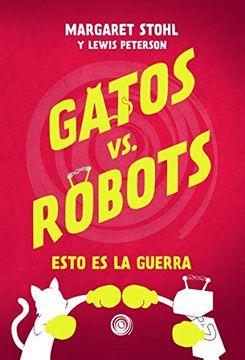 portada Gatos vs Robots: Esto es la Guerra: 1