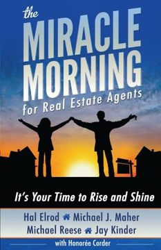 portada The Miracle Morning For Real Estate Agents: It s Your Time To Rise And Shine (the Miracle Morning Book Series) (volume 2)