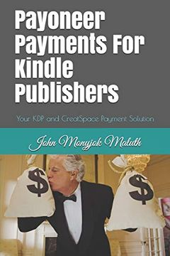 portada Payoneer Payments for Kindle Publishers: Your kdp and Creatspace Payment Solution (libro en inglés)