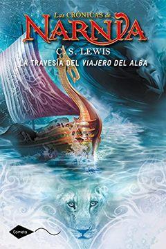 portada La Travesía del Viajero del Alba: Las Crónicas de Narnia 5 (Cometa +10)